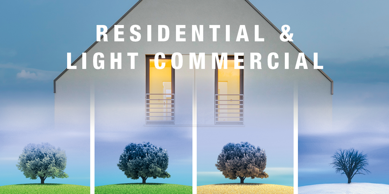 RESIDENTIAL & LIGHT COMMERCIAL PRODUCTS, JUST A CLICK AWAY!